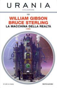 William Gibson e Bruce Sterling - La macchina della realtà